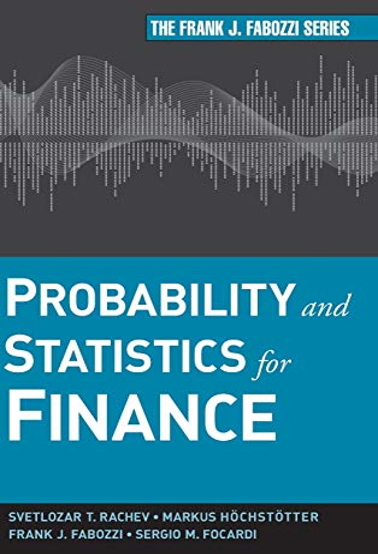 Probability and Statistics for Finance (Hardback): Svetlozar T. Rachev, Markus Hoechstoetter, Frank...