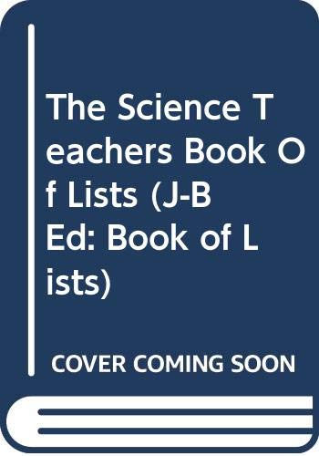9780470400951: The Science Teachers Book of Lists (J-B Ed: Book of Lists)