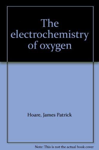 The Electrochemistry of Oxygen: HOARE, James P.