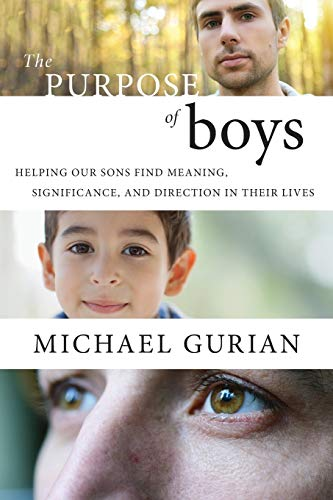 9780470401828: The Purpose of Boys: Helping Our Sons Find Meaning, Significance, and Direction in Their Lives
