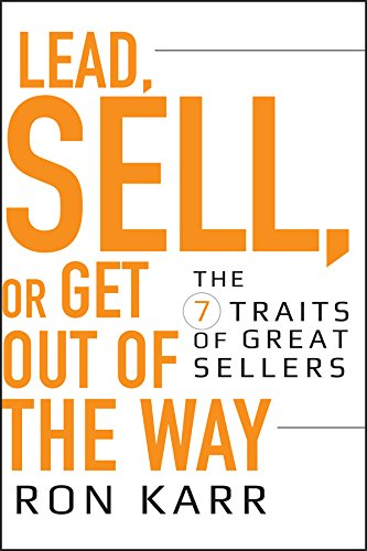 9780470402184: Lead, Sell, or Get Out of the Way: The 7 Traits of Great Sellers