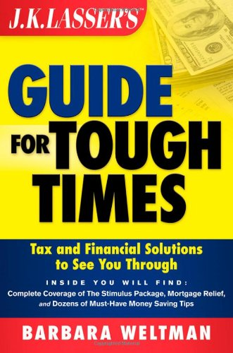 9780470402320: JK Lasser's Guide for Tough Times: Tax and Financial Solutions to See You Through