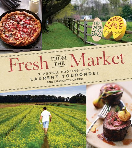 9780470402429: Fresh from the Market: Seasonal Cooking with Laurent Tourondel and Charlotte March