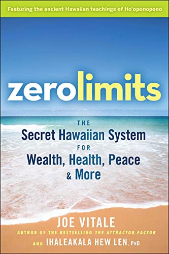 9780470402566: Zero Limits: The Secret Hawaiian System for Wealth, Health, Peace, and More