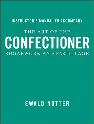 9780470402665: The Art of the Confectioner: Sugarwork and Pastillage Instructor's Manual