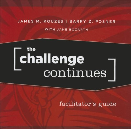 9780470402801: The Challenge Continues, Facilitator's Guide (J-B Leadership Challenge: Kouzes/Posner)