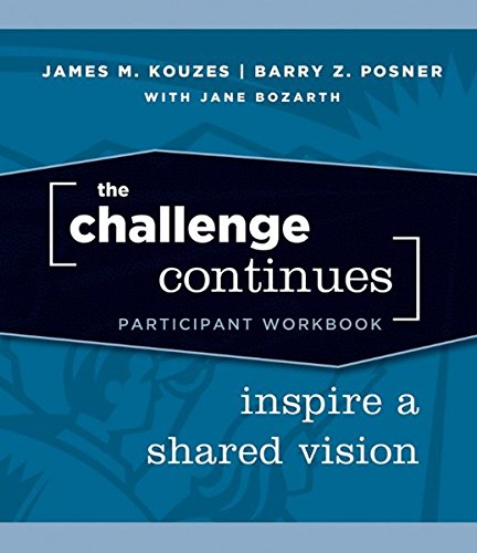 The Challenge Continues: Inspire a Shared Vision: Kouzes, James M.