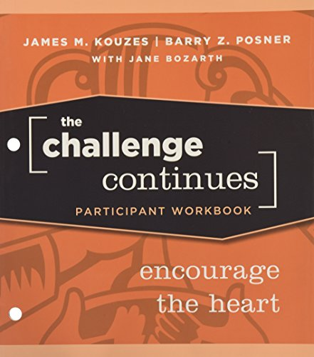9780470402832: The Challenge Continues: Encourage the Heart Participant Workbook (J–B Leadership Challenge: Kouzes/Posner)