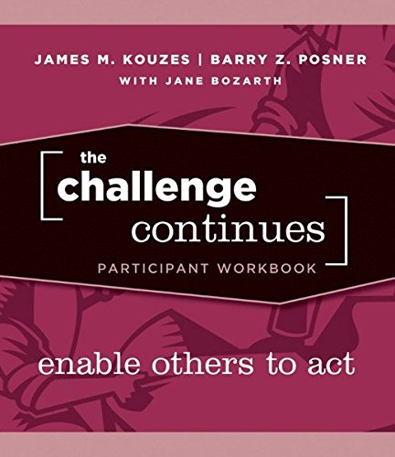 The Challenge Continues, Participant Workbook: Enable Others: Kouzes, James M.;