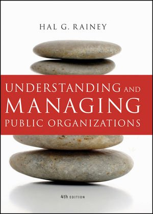 9780470402924: Understanding and Managing Public Organizations, 4th Edition