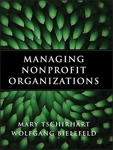 Managing Nonprofit Organizations: Bielefeld, Wolfgang, Tschirhart,