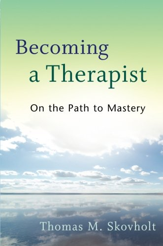 9780470403747: Becoming a Therapist: On the Path to Mastery