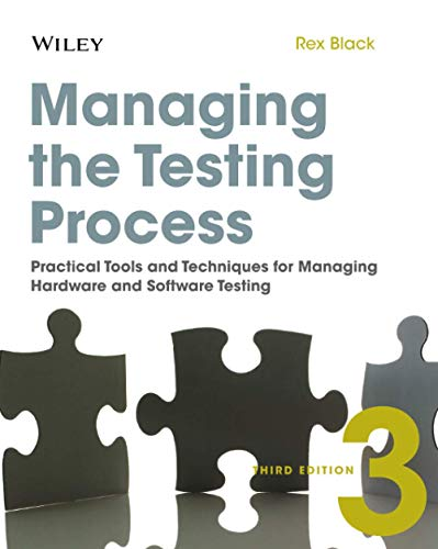 9780470404157: Managing the Testing Process: Practical Tools and Techniques for Managing Hardware and Software Testing
