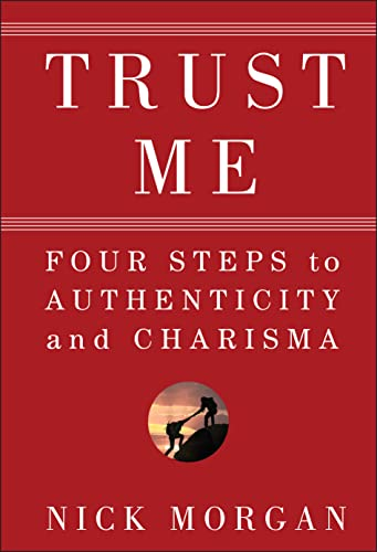 9780470404355: Trust Me: Four Steps to Authenticity and Charisma