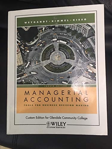 9780470404553: Managerial Accounting : Tools for Business Decision Making, 4th edition for Glendale Community College
