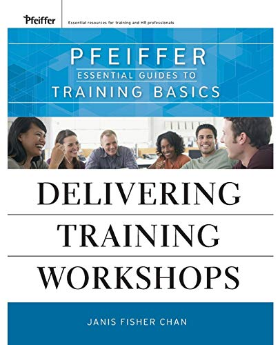 9780470404676: Delivering Training Workshops: Pfeiffer Essential Guides to Training Basics