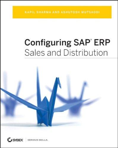 Configuring SAP ERP Sales and Distribution: Sharma, Kapil, Mutsaddi,