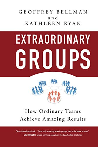 9780470404812: Extraordinary Groups: How Ordinary Teams Achieve Amazing Results