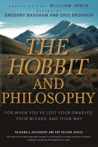 The Hobbit and Philosophy: For When You've Lost Your Dwarves, Your Wizard, and Your Way (0470405147) by Bassham, Gregory; Bronson, Eric