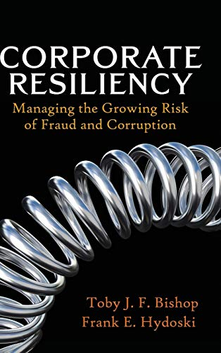9780470405178: Corporate Resiliency: Managing the Growing Risk of Fraud and Corruption