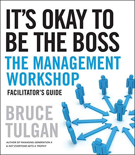 It's Okay to be the Boss: Facilitator's Guide (0470405333) by Bruce Tulgan