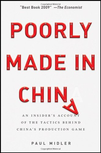 9780470405581: Poorly Made in China: An Insider's Account of the Tactics Behind China's Production Game