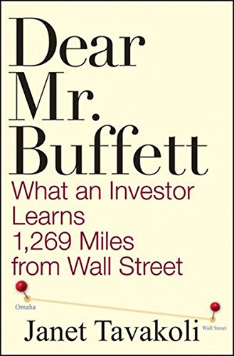 9780470406786: Dear Mr. Buffett: What an Investor Learns 1,269 Miles from Wall Street