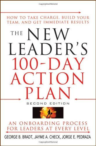9780470407035: The New Leader's 100-Day Action Plan: How to Take Charge, Build Your Team, and Get Immediate Results