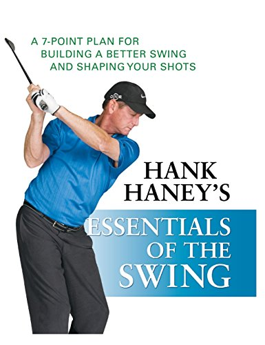 9780470407486: Hank Haney's Essentials of the Swing: A 7-Point Plan for Building a Better Swing and Shaping Your Shots