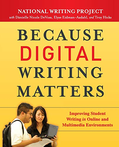9780470407721: Because Digital Writing Matters: Improving Student Writing in Online and Multimedia Environments (National Writing Project)