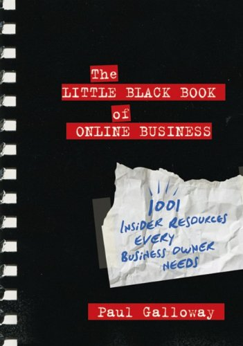 The little black book of Online Business. 1001 insider resources every business owner needs