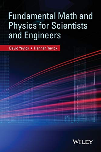 9780470407844: Fundamental Math and Physics for Scientists and Engineers