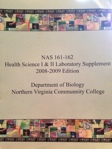 9780470408094: NAS 161-162 Health Science I & II Laboratory Supplement (Department of Biology and Natural Science Northern Virginia Community College Annandale Campus, 2008-2009 Edition) [Spiral-Bound]
