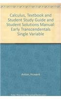 Calculus, Textbook and Student Study Guide and Student Solutions Manual: Early Transcendentals Single Variable (047040857X) by Howard Anton; Irl Bivens; Stephen Davis