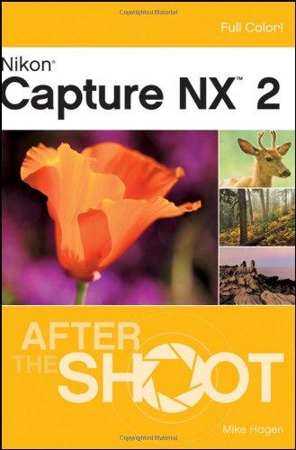 9780470409268: Nikon Capture NX 2 After the Shoot