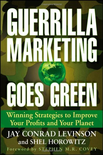 9780470409510: Guerrilla Marketing Goes Green: Winning Strategies to Improve Your Profits and Your Planet