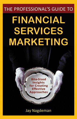 9780470410790: The Professional's Guide to Financial Services Marketing: Bite-Sized Insights For Creating Effective Approaches