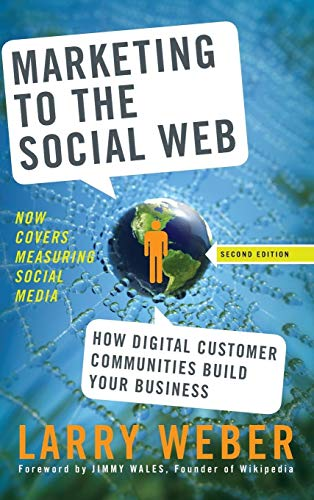 9780470410974: Marketing to the Social Web: How Digital Customer Communities Build Your Business