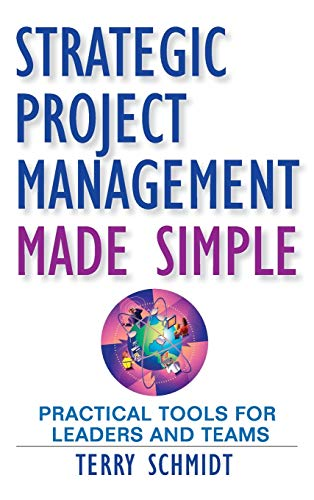 9780470411582: Strategic Project Management Made Simple: Practical Tools for Leaders and Teams