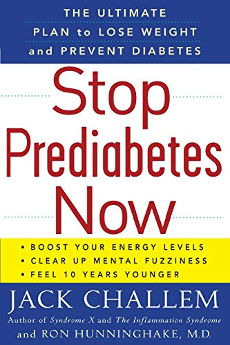 Stop Prediabetes Now: The Ultimate Plan to Lose Weight and Prevent Diabetes (9780470411636) by Jack Challem; Ron Hunninghake M.D.