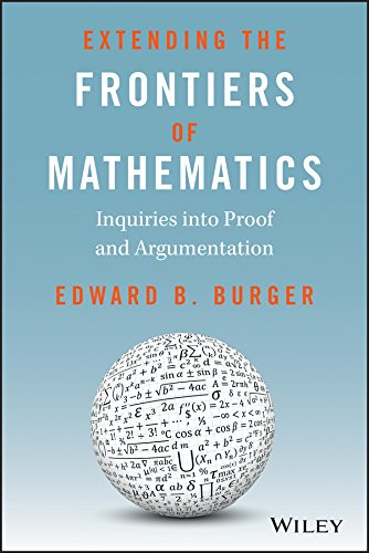 9780470412220: Extending the Frontiers of Mathematics: Inquiries into Proof and Augmentation