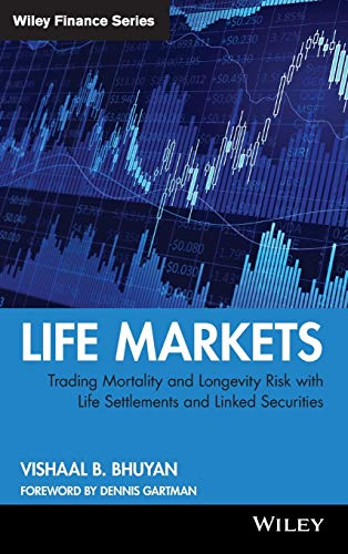 9780470412343: Life Markets: Trading Mortality and Longevity Risk With Life Settlements and Linked Securities