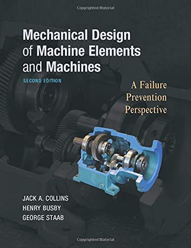 Mechanical Design of Machine Elements and Machines: Collins, Jack A.,