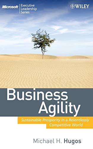 9780470413456: Business Agility (MSEL): Sustainable Prosperity in a Relentlessly Competitive World (Microsoft Executive Leadership Series)