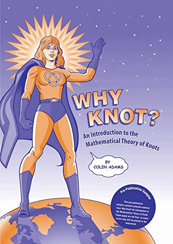 9780470413494: Why Knot?: An Introduction to the Mathematical Theory of Knots [With The Tangle]: An Introduction to the Mathematical Theory of Knots with Tangle (Key Curriculum Press)