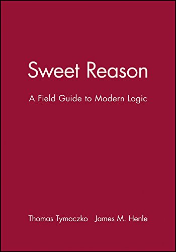 9780470414187: Sweet Reason: A Field Guide to Modern Logic (Key Curriculum Press)