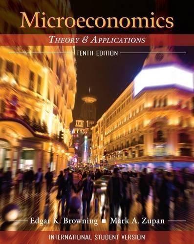 Microeconomics, International Student Version: Theory & Applications: Browning, Edgar K.,