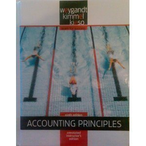 Annotated Instructor's Edition, Accounting Principles, 9E: Weygandt Kimmel Kieso
