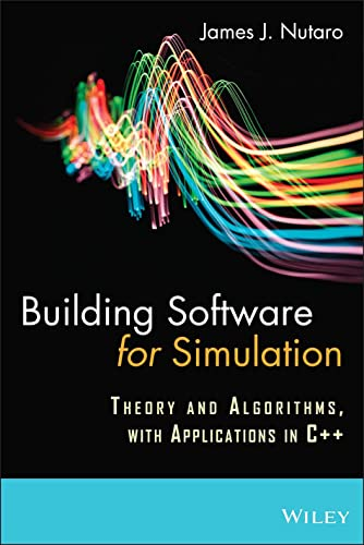9780470414699: Building Software for Simulation: Theory and Algorithms, with Applications in C++