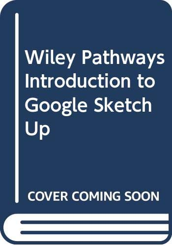 9780470415160: Introduction to Google SketchUp (Wiley Pathways)